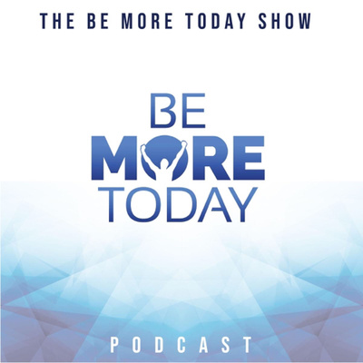 The Be More Today Show