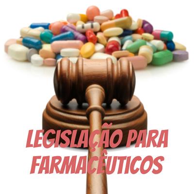 Legislação para Farmacêuticos