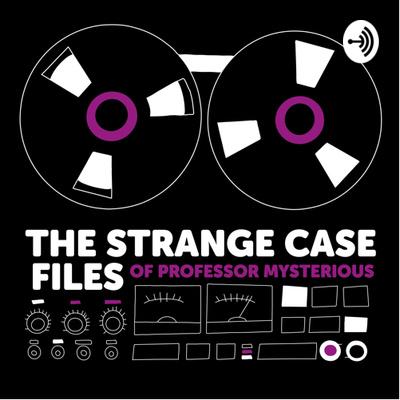 The Strange Case Files of Professor Mysterious