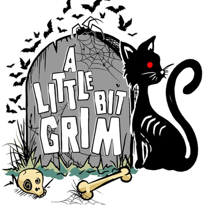 A Little Bit Grim