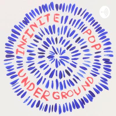 Infinite Pop Underground