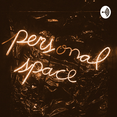The Personal Space Podcast