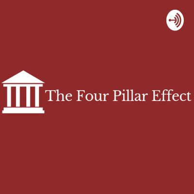 The Four Pillar Effect A Podcast On Anchor