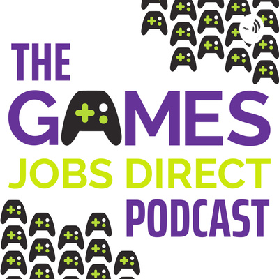 The Games Jobs Direct Podcast