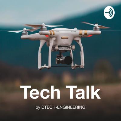 TECH TALK by DTECH-ENGINEERING