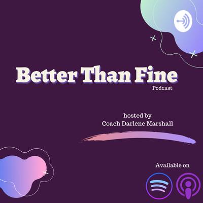 Better Than Fine