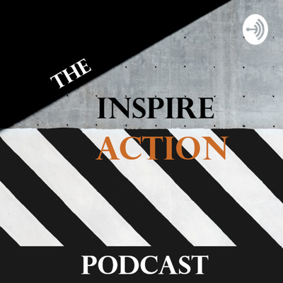 The Inspire Action Podcast