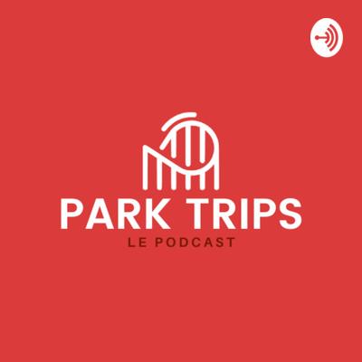 Park Trips - découverte des parcs d'attractions