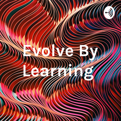 Evolve By Learning