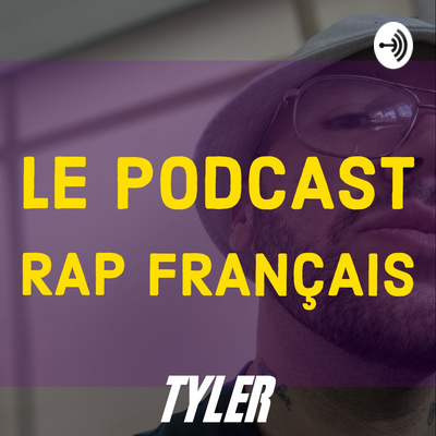 Tyler | Le Podcast rap français