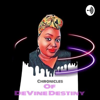 Chronicles of Devine Destiny