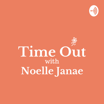Time Out with Noelle Janae