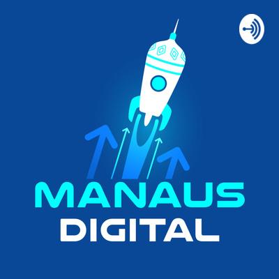 Manaus Digital Podcast