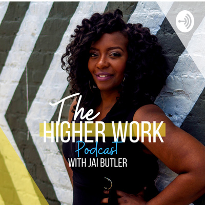 The Higher Work with Jai Butler