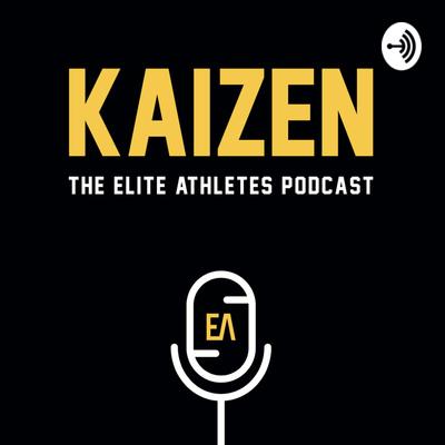 Kaizen: The Elite Athletes Podcast