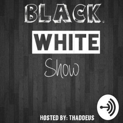 The Black-White Show