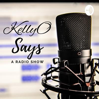 KellyO Says