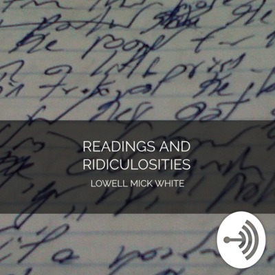 Readings and Ridiculosities: Lowell Mick White