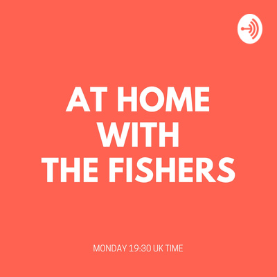 At Home with the Fishers