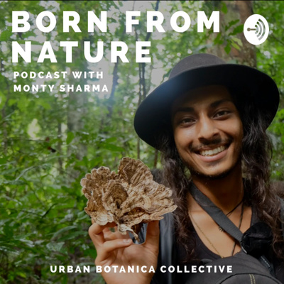 Born From Nature with Monty Sharma