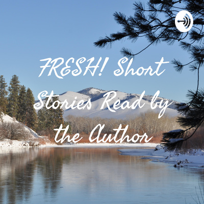 FRESH! Short Stories Read by the Author