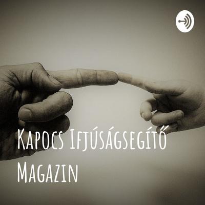 Kapocs Ifjúságsegítő Magazin