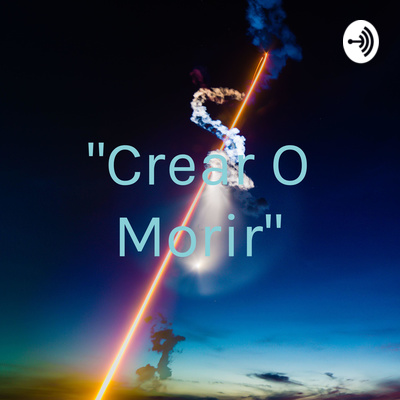 """""""Crear O Morir"""""""