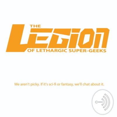 The Legion of Lethargic Super Geeks