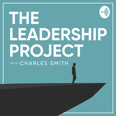 The Leadership Project With Charles Smith