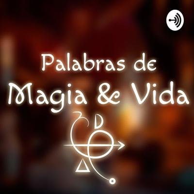 Palabras de Magia y Vida