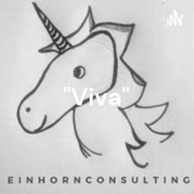 """""""Viva"""" - Podcast für Einhorn-CEOs"""