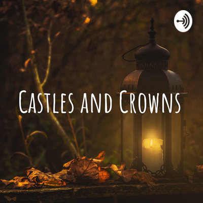 Castles and Crowns