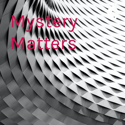 Mystery Matters