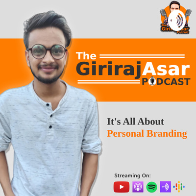 The GirirajAsar Podcast | It's all about Personal Branding and Digital Marketing in Hindi