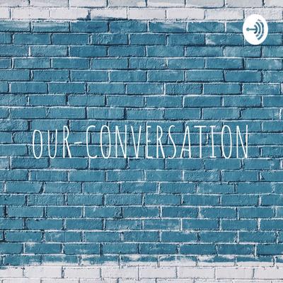 ouR-CONVERSATION