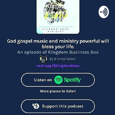 Kingdom Business Bac Podcast. Cash App ( $kingdombbac2