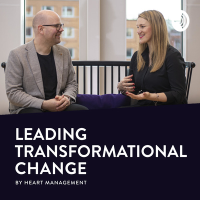 Leading Transformational Change with Tobias Sturesson, Heart Management