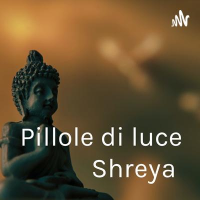 Pillole di luce Shreya