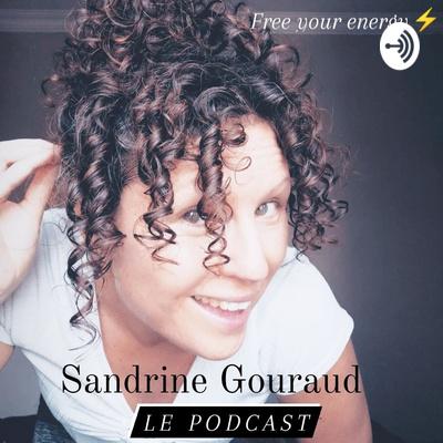 Sandrine Gouraud Le Podcast