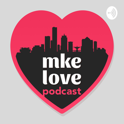 mke love podcast