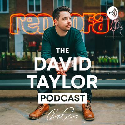 The David Taylor Podcast