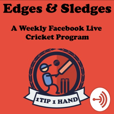 Edges & Sledges: A Cricket Podcast by 1 Tip 1 Hand