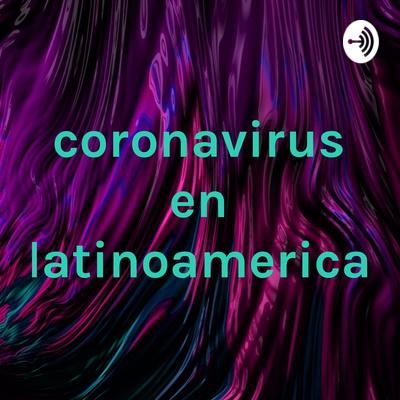 coronavirus en latinoamerica