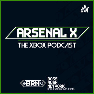 Arsenal X: The Xbox Podcast