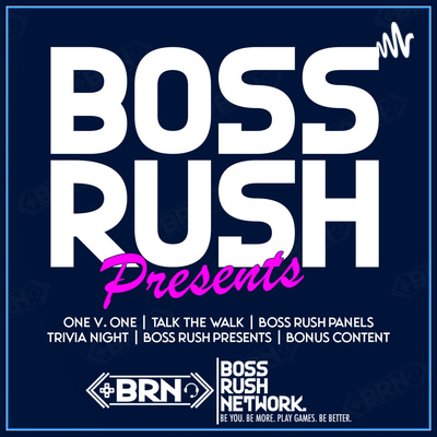 Boss Rush Presents: Interviews, Talk the Walk, Panels, Special Events, and More.