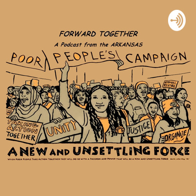 Forward Together: A Podcast from the Arkansas Poor People's Campaign