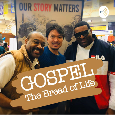 GOSPEL, The Bread of Life