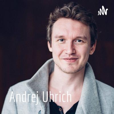 Andrej Uhrich - Podcast