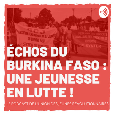 Echos du Burkina Faso : Une jeunesse en lutte !