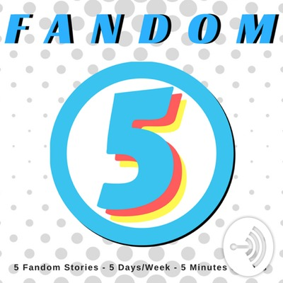 Fandom 5 - Daily Fandom News